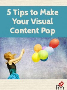 5 Tips to Make Your Visual Content Pop [Slidshare PDF]